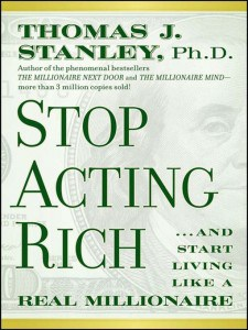 "Book Reivew: ""Stop Acting Rich: …And Start Living Like a Real Millionaire"" by Dr. Thomas J. Stanley"
