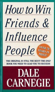 Book, How to Win Friends and Influence People, Dale Carnegie, Andrew Carnegie, Charles Schwab, Rockefellers, psychology, handling people, communication