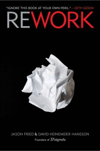 "Book Review: ""Rework"" by Jason Fried and David Heinemeier Hansson"