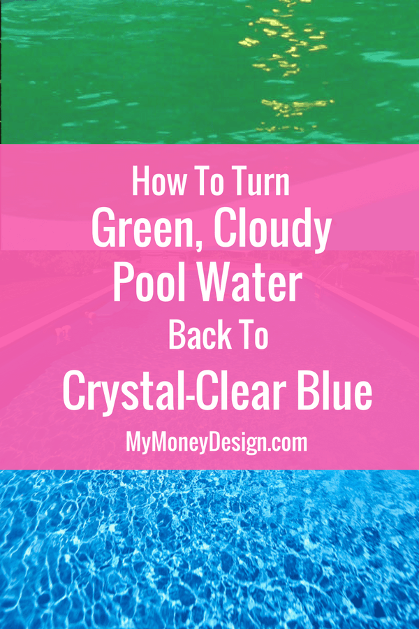 How To Turn Green Cloudy Pool Water Back To Blue My