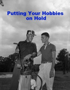 Putting Your Hobbies on Hold