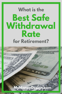 What is the Best Safe Withdrawal Rate for Retirement?