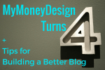 My Money Design Turns 4!  Plus Tips on Building a Better Blog