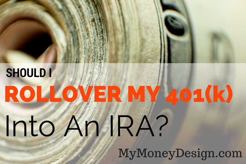 Is the question of should i rollover my 401 k into an ira or not