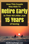 "Think you need to make a lot of money or save for 30 years to retire? In the book ""How to Retire Early"" by Robert and Robin Charlton, you'll learn how this couple was able to retire with $1 million dollars after just 15 years of saving by the tender age 43! Find out more at MyMoneyDesign.com"