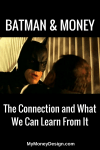 Batman and Money – The Connection and What We Can Learn From It