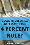 Could This Be a New Safe Way to Use 4 Percent Rule?