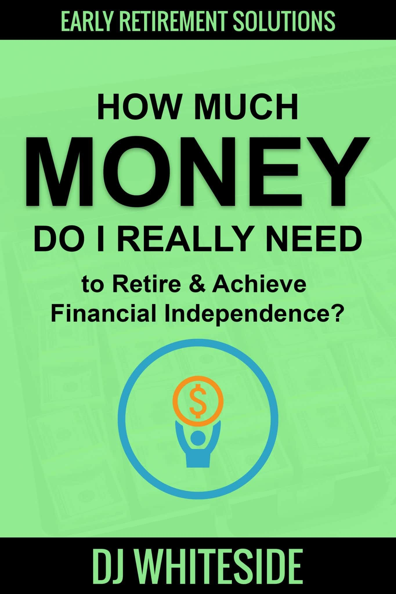 Ebook 5: How Much Money Do I Really Need To Retire?