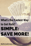 What's the Fastest Way to Get Rich?  Simple: Save MORE!