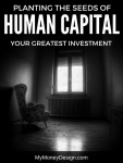 Planting the Seeds of Human Capital: Your Greatest Investment