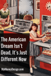 The American Dream Isn't Dead, It's Just Different Now