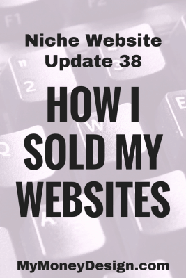 Find out exactly how I sold a handful of my niche websites for five figures.  MyMoneyDesign.com