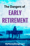 The Dangers of Early Retirement
