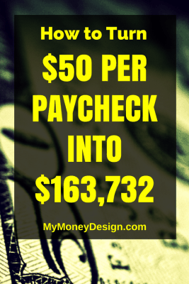 How to Turn $50 Dollars Per Paycheck Into $163,732