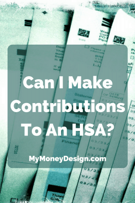 Can I Make Contributions To An HSA?