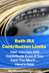 Roth IRA Contribution Limits and Using the Backdoor Conversion to Get Around Them
