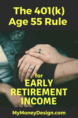 The 401(k) Age 55 Rule for Early Retirement Income