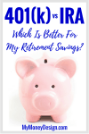 401(k) vs IRA – Which Is Better For My Retirement Savings?