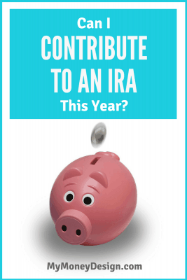 Can I Contribute to An IRA This Year?