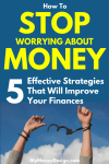 How to Stop Worrying About Money – 5 Effective Strategies That Will Improve Your Finances