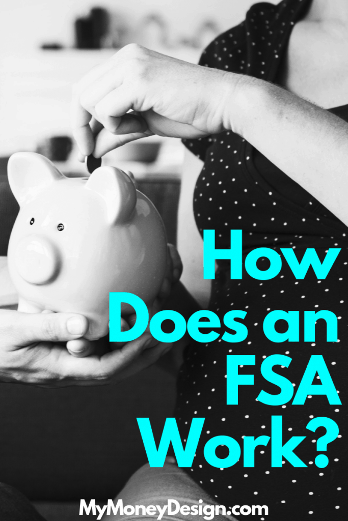 Are you getting tax-free money from your flexible spending account (FSA)? Learn how an FSA works and how you could save thousands of dollars each year! #MyMoneyDesign #FinancialFreedom #FlexibleSpendingAccount #TaxFreeMoney