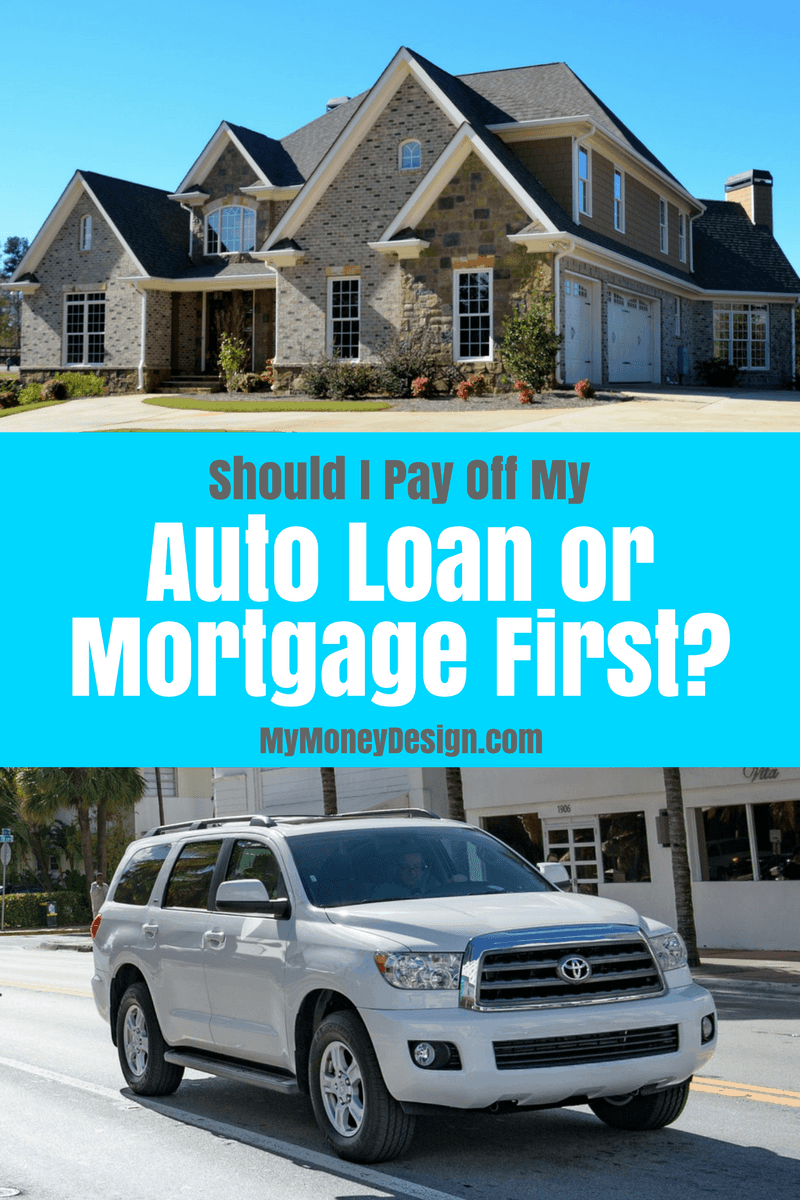 My Auto Loan >> Should I Pay Off My Car Loan Early Or My Mortgage