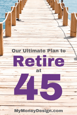 If you have any desire whatsoever to retire at 45 (or any age really), but you're not really sure how  you're going to do it, then this post is for you! I'll show you exactly how we're going to reach financial freedom, and how you can use the same strategies to get there too. Find out more at MyMoneyDesign.com