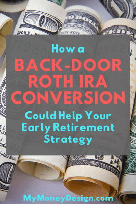 Looking for a great way to get access to your retirement savings before age 59-1/2? A Backdoor Roth IRA Conversion could be just the thing you're looking for. Find out more @MyMoneyDesign.com