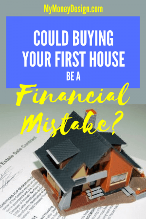 Buying your first house is exciting! But does it always make the most sense financially? In this post, we'll walk through the numbers and show you how waiting a few years to become a home-owner might make you richer in the long run. - MyMoneyDesign.com