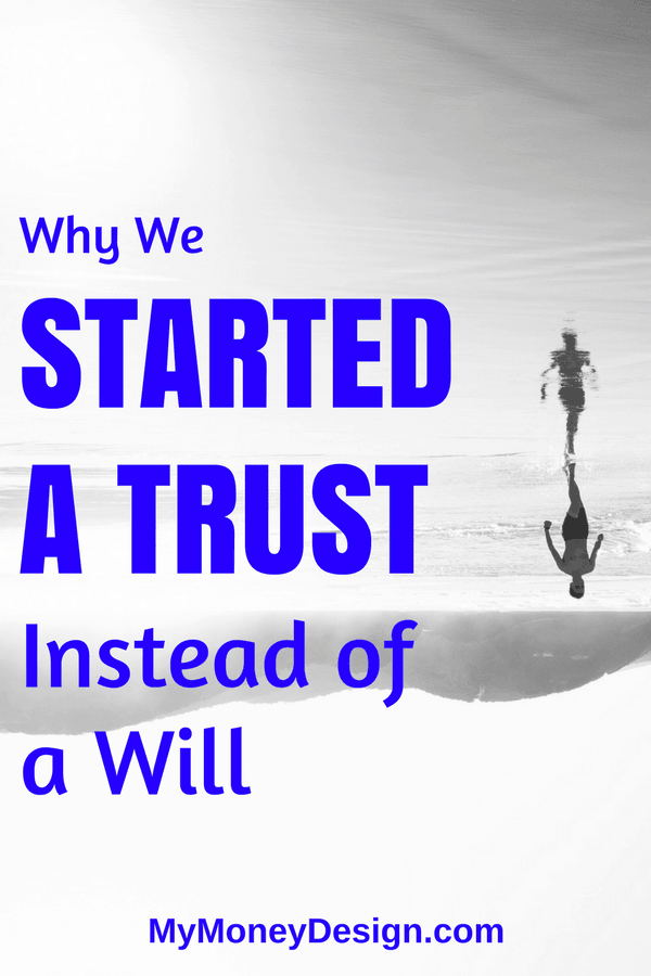 After comparing a revocable living trust vs will, here's why we decided the trust was a superior option for passing on our assets. #MyMoneyDesign #LivingTrustvsWill #EstatePlanning #RetirementPlanning