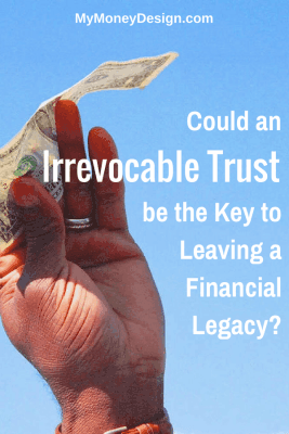 As a father who's thinking about the future of my wife, kids, and family, could an irrevocable trust be the key to ensuring that the financial legacy I'm building now will pass on to the right hands? #MyMoneyDesign #FinancialFreedom #EstatePlanning