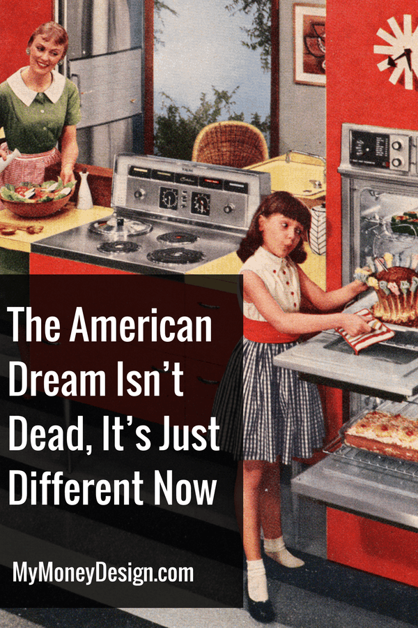 """One of the sensational headlines I often see tossed around is the notion that the """"American Dream"""" is dead, and that it's impossible for the average person to """"get ahead"""" anymore. But is that really true?  Are we all really being held back by some invisible force, or has our idea of what the American Dream should be just become so skewed that we're chasing after something that never really existed in the first place? - MyMoneyDesign.com"""