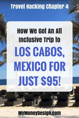 What's better than getting your entire summer family vacation to Florida for almost-free? How about ALSO getting a second vacation to the warm sandy beaches of an all-inclusive luxury resort in Los Cabos, Mexico ... for just  out-of-pocket? Yes, it's true! Find out exactly how we did it. MyMoneyDesign.com