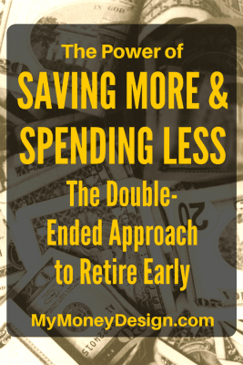 The Power of Saving More and Spending Less - The Double-Ended Approach to Retire Early
