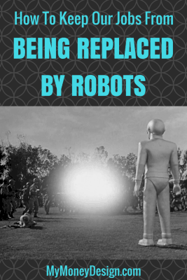 When I was 18, I had an encounter that got me noticing the phenomenon of robots replacing jobs in our society.  And the sad part is how easily the person in this story let it happen.  MyMoneyDesign.com