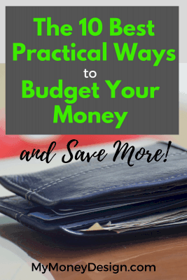 Being great with money isn't all about making spreadsheets and tracking every dollar. Developing practical financial habits is the key to financial indepedence no matter how much money you earn. Here are my 10 best ways to budget your money and save more! #MyMoneyDesign #FinancialFreedom #HowToBudgetYourMoney #WaysToBudgetAndSave