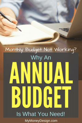 Are your finances always going off track? Here's why you'll want to consider an annual budget vs monthly budget as a better way to manage your money. #MyMoneyDesign #FinancialFreedom #HowToSaveMoney #BudgetingTips