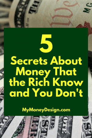 """How is it that the """"Rich"""" become rich? What are the secrets to money that they seem to know and the rest of us don't? In this post, we're going to take a look at some of their best-working strategies and learn how we can use them in our own lives. Read on to learn more - MyMoneyDesign.com"""