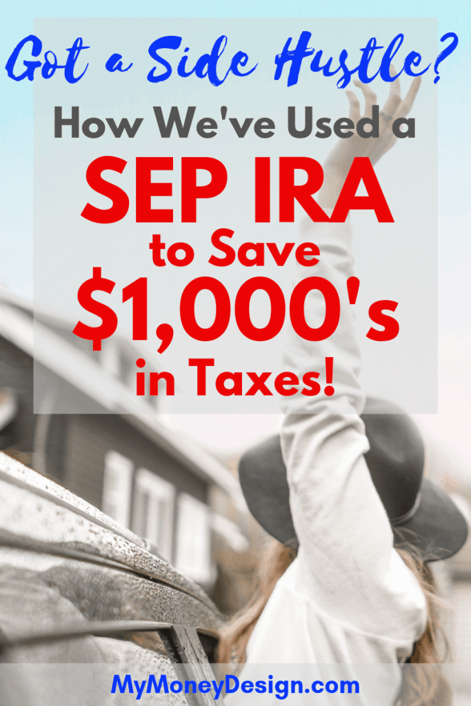 Do you pay taxes on the money you earn from your side hustle? If so, then he's a hack you'll want to know: Contributing to a SEP IRA can help lower your taxes as well as allow you to stash away more money for retirement! Believe me - we've saved $1,000's on taxes over the years. Find out how at #MyMoneyDesign #FinancialFreedom #SEPIRA #SideHustles