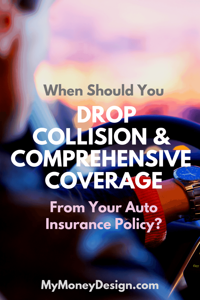 How exactly do you know when to drop collision and comprehensive coverage from your auto insurance policy? We crunched the numbers to find out! #MyMoneyDesign #MoneySavingTips #AutoInsuranceTips