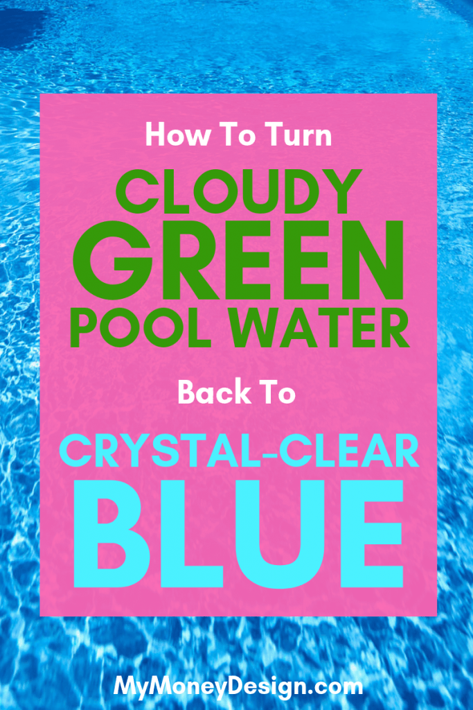 How to Turn Cloudy Pool Water From Green to Blue - My Money Design