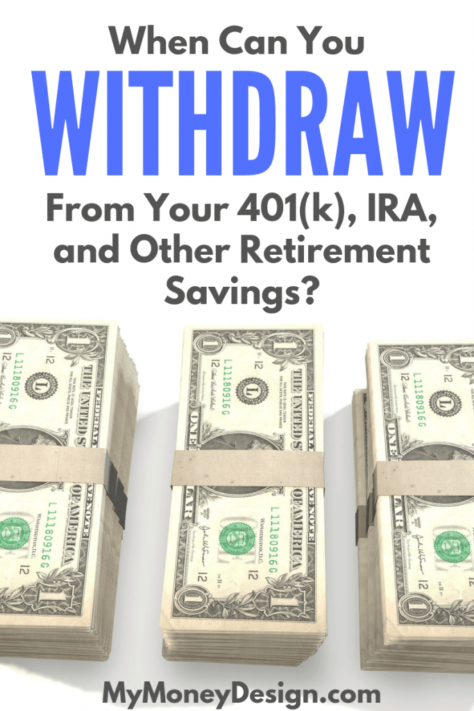 Planning for early retirement?  Here's how you can start making withdraws from your 401(k), IRA, and other retirement funds well before age 59-1/2 penalty-free! #MyMoneyDesign #EarlyRetirementPlanning #FinancialFreedom #401kWithdrawal #RetirementIncome