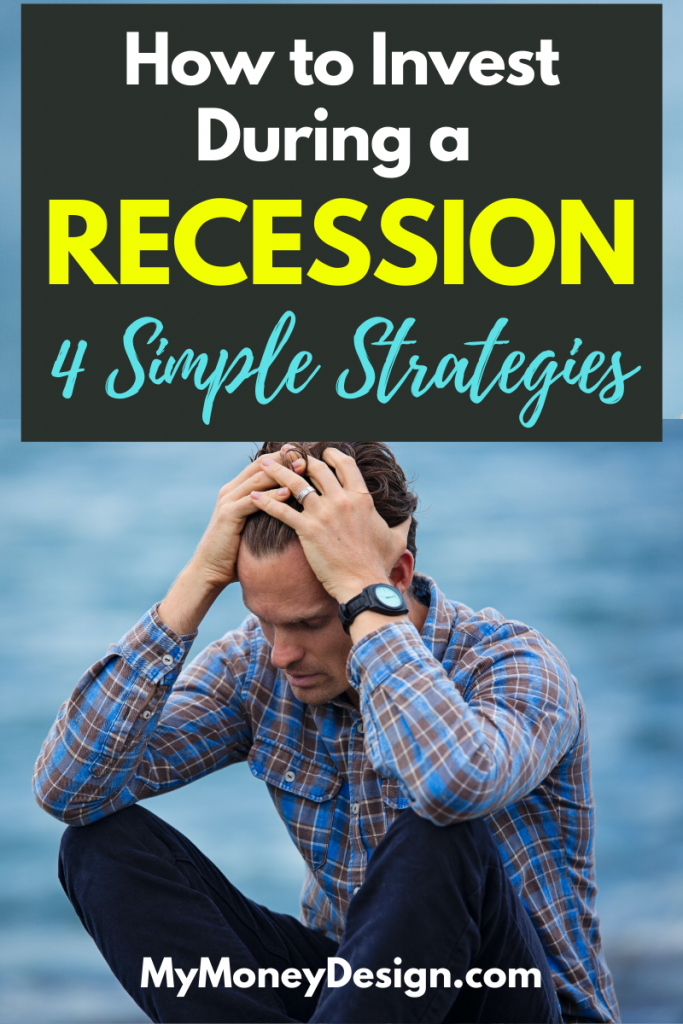 Don't be afraid when the markets are down. Here's how to invest during a recession, take advantage of the right opportunities, and actually make money. #MyMoneyDesign #FinancialFreedom #RetireEarly #HowToInvest #Recession