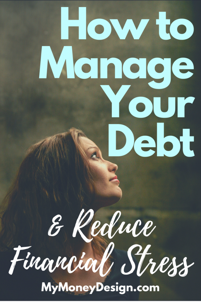 Are you starting to become overwhelmed by your monthly payments? Here are some practical ways to manage your debt and overcome financial stress. #MyMoneyDesign #FinancialFreedom #HowToManageDebt #ReduceFinancialStress